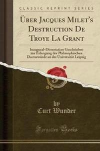 Über Jacques Milet's Destruction De Troye La Grant