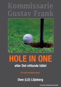 Hole In One : ...eller Det nittonde hålet – Kriminalroman