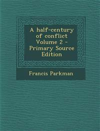 A Half-Century of Conflict Volume 2 - Primary Source Edition