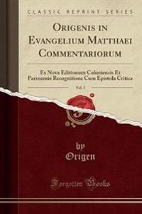 Origenis in Evangelium Matthaei Commentariorum, Vol. 1