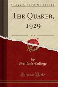 The Quaker, 1929, Vol. 9 (Classic Reprint)