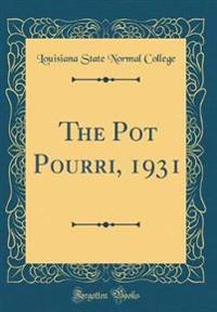 The Pot Pourri, 1931 (Classic Reprint)