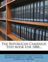 The Republican Campaign Text-book For 1888...