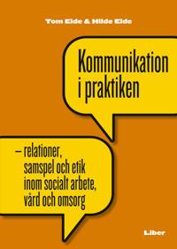 Kommunikation i praktiken - relationer, samspel och etik i socialt arbete