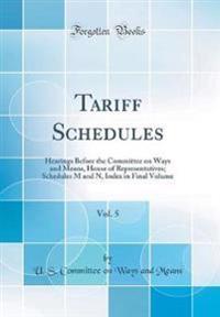 Tariff Schedules, Vol. 5