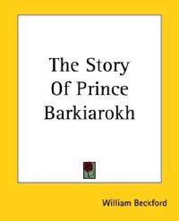 The Story Of Prince Barkiarokh