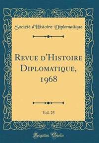 Revue d'Histoire Diplomatique, 1968, Vol. 25 (Classic Reprint)