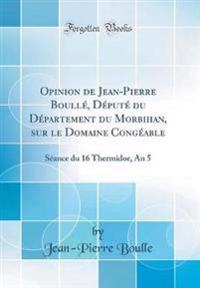 Opinion de Jean-Pierre Boullé, Député du Département du Morbihan, sur le Domaine Congéable