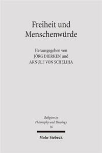 Freiheit Und Menschenwurde: Studien Zum Beitrag Des Protestantismus