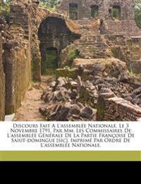 Discours fait a l'Assemblée nationale, le 3 novembre 1791,  par MM. les Commissaires de l'Assemblée générale de la partie françoise de Saiut-Domingue