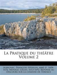 La Pratique du théâtre Volume 2