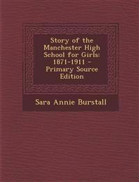 Story of the Manchester High School for Girls: 1871-1911