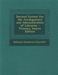 Decimal System for the Arrangement and Administration of Libraries - Primary Source Edition