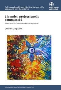 Lärande i professionellt samtalsstöd : Villkor för vuxna arbetssökandes karriärprocesser