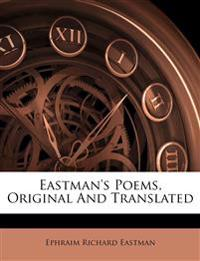 Eastman's Poems, Original And Translated