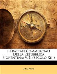 I Trattati Commerciali Della Repubblica Fiorentina: V. 1. (Secolo Xiii)