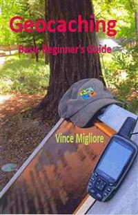 Geocaching: Basic Beginner's Guide