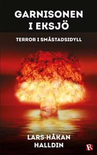 Garnisonen i Eksjö : terror i småstadsidyll