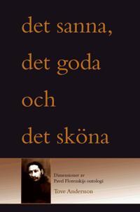 Det sanna, det goda och det sköna : dimensioner i Pavel Florenskijs ontologi