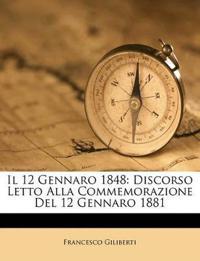 Il 12 Gennaro 1848: Discorso Letto Alla Commemorazione Del 12 Gennaro 1881