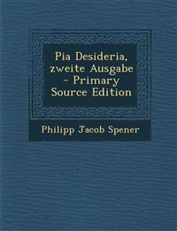 Pia Desideria, zweite Ausgabe - Primary Source Edition