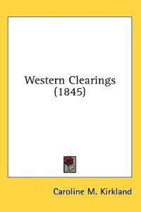 Western Clearings (1845)