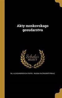 RUS-AKTY MOSKOVSKAGO GOSUDARST