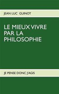 Le Mieux Vivre Par La Philosophie