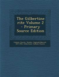 The Gilbertine Rite Volume 2 - Primary Source Edition