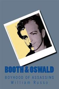 Booth & Oswald: Boyhood of Assassins