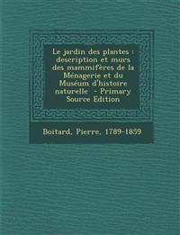 Le jardin des plantes : description et murs des mammifères de la Ménagerie et du Muséum d'histoire naturelle
