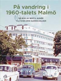På vandring i 1960-talets Malmö