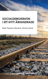 Socialdemokratin i ett nytt århundrade : Sex bidrag till en ideologisk framtidsdebatt