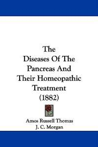 The Diseases of the Pancreas and Their Homeopathic Treatment
