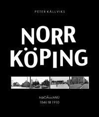 Norrköping härDÅochNU 1846 - 1910