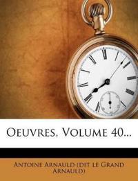 Oeuvres, Volume 40...