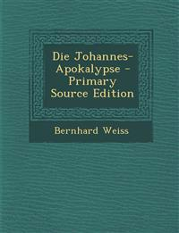 Die Johannes-Apokalypse - Primary Source Edition