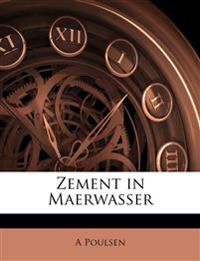 Zement in Maerwasser