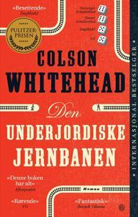 Den underjordiske jernbanen - Colson Whitehead | Ridgeroadrun.org