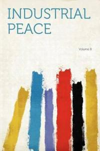Industrial Peace Volume 8