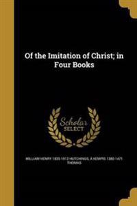 OF THE IMITATION OF CHRIST IN