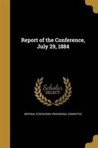 REPORT OF THE CONFERENCE JULY