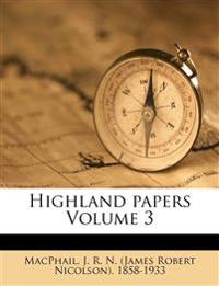 Highland papers Volume 3