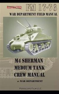 M4 Sherman Medium Tank Crew Manual