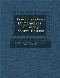 Proces-Verbaux Et Memoires