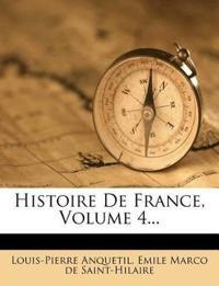 Histoire De France, Volume 4...