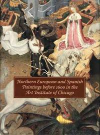 Northern European and Spanish Paintings before 1600 in the Art Institute of Chicago