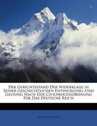 Der Gerichtsstand Der Widerklage in Seiner Geschichtlichen Entwicklung: Und Geltung Nach Der Civilprocessordnung Für Das Deutsche Reich