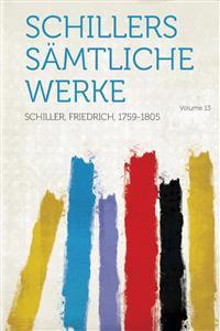 Schillers Samtliche Werke Volume 13