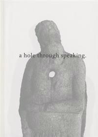 A Hole Through Speaking
